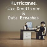Hurricanes, Tax Deadlines in Greater Columbus Ohio and Data Breaches