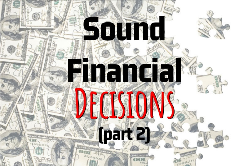 Chuck Franklin's Key Points On How To Make Sound Financial Decisions (Part 2)