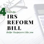 Four Ways the IRS Reform Bill Helps Greater Columbus Ohio Taxpayers Like You (and Me)