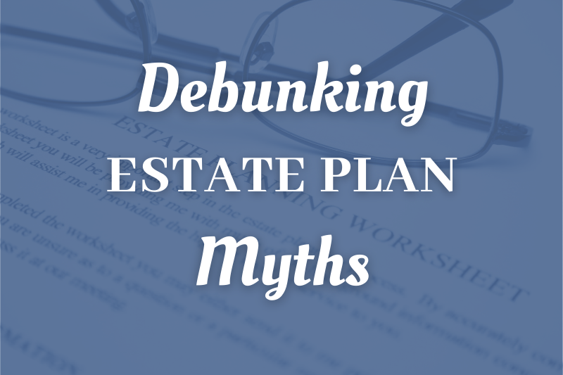 Debunking Estate Plan Myths For Greater Columbus Ohio Taxpayers